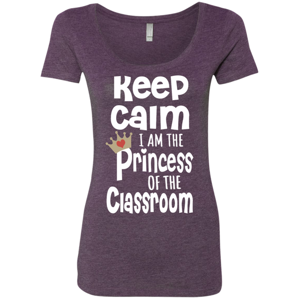 Keep Calm I am the Princess of the Classroom Next Level Ladies Triblend Scoop - TeachersLoungeShop - 4