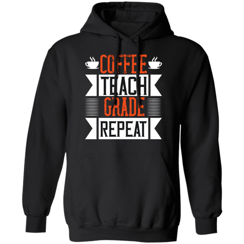 Coffee Teach Grade Repeat Pullover Hoodie 8 oz.