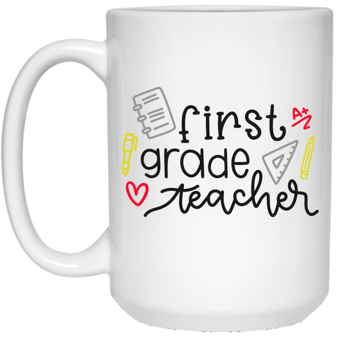 First Grade Teacher 15 oz. White Mug