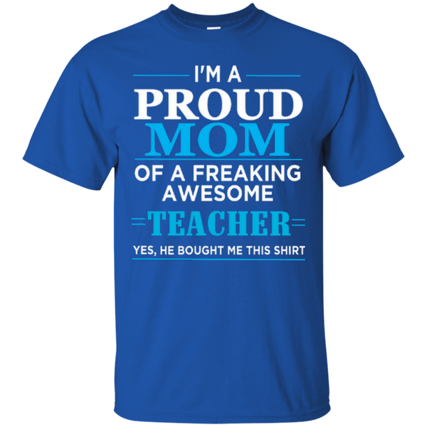 I'm a Proud Mom of a Freaking Awesome Teacher Cotton T-Shirt - TeachersLoungeShop - 5