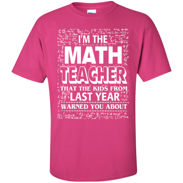 I am the Math Teacher that the Kids from Last Year Warned You About Teacher T-shirt Hoodie - TeachersLoungeShop - 2