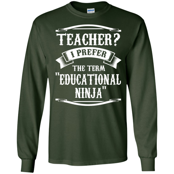 Teacher i Prefer the term Educational Ninja LS Ultra Cotton Tshirt - TeachersLoungeShop - 3