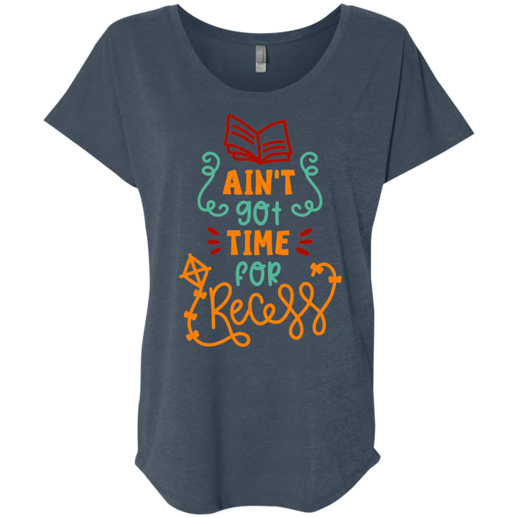 Ain't got time for recess  Dolman Sleeve