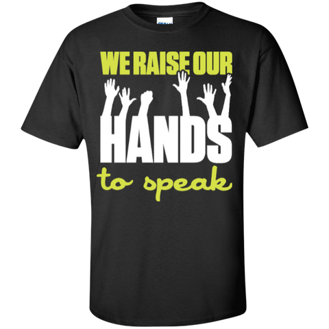 We Raise Our Hands to speak  T-Shirt - TeachersLoungeShop - 1