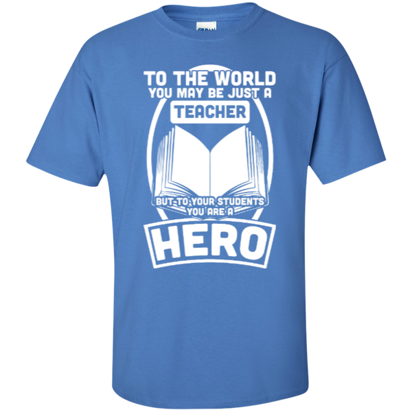 To The World You may be just A Teacher but to your students you are a Hero  T-Shirt - TeachersLoungeShop - 4
