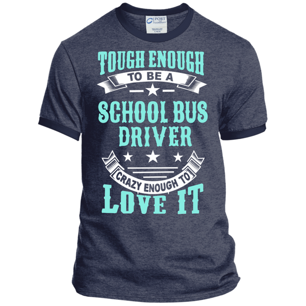 Tough Enough to be a School Bus Driver Crazy Enough to Love It Ringer Tee - TeachersLoungeShop - 5