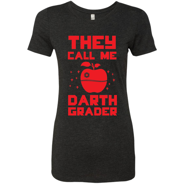 They call me Darth Grade Ladies Triblend T-Shirt - TeachersLoungeShop - 2