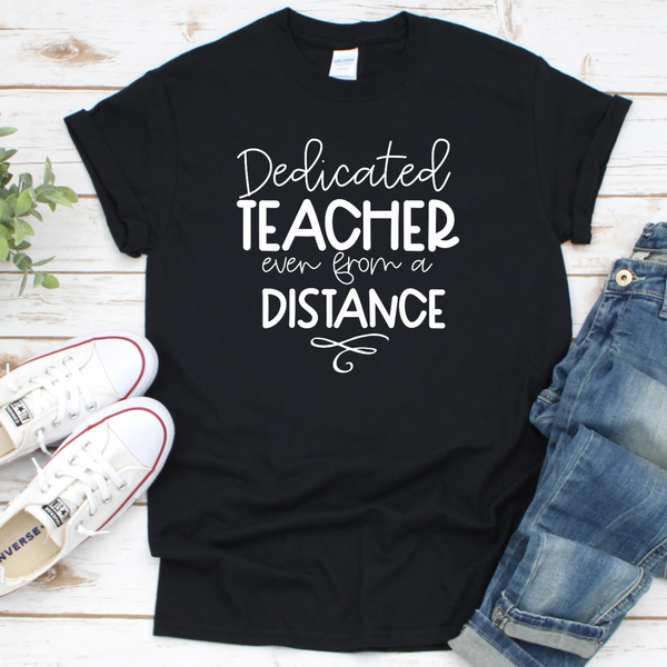 Dedicated Teacher even from a distance . T-Shirt