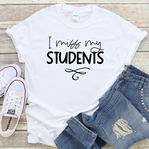 I miss my students  T-Shirt