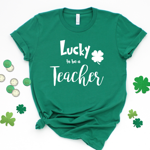 Lucky to be a Teacher -Shirt