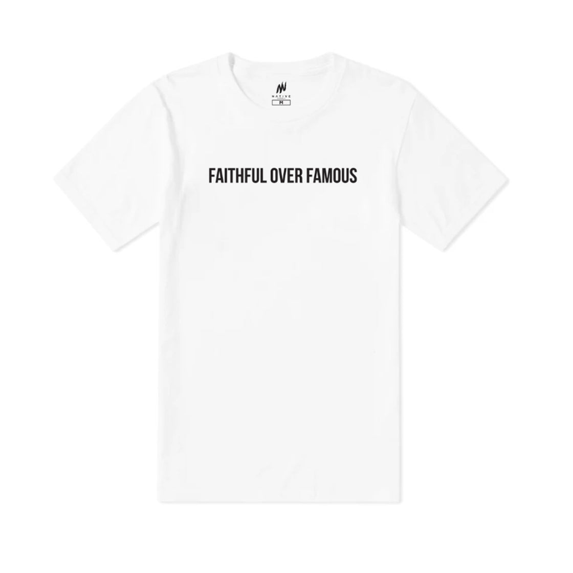 Faithful Over Famous Tee