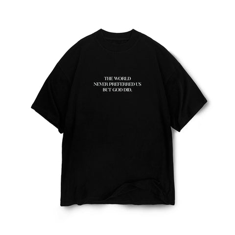 The World Never Preferred Us Tee