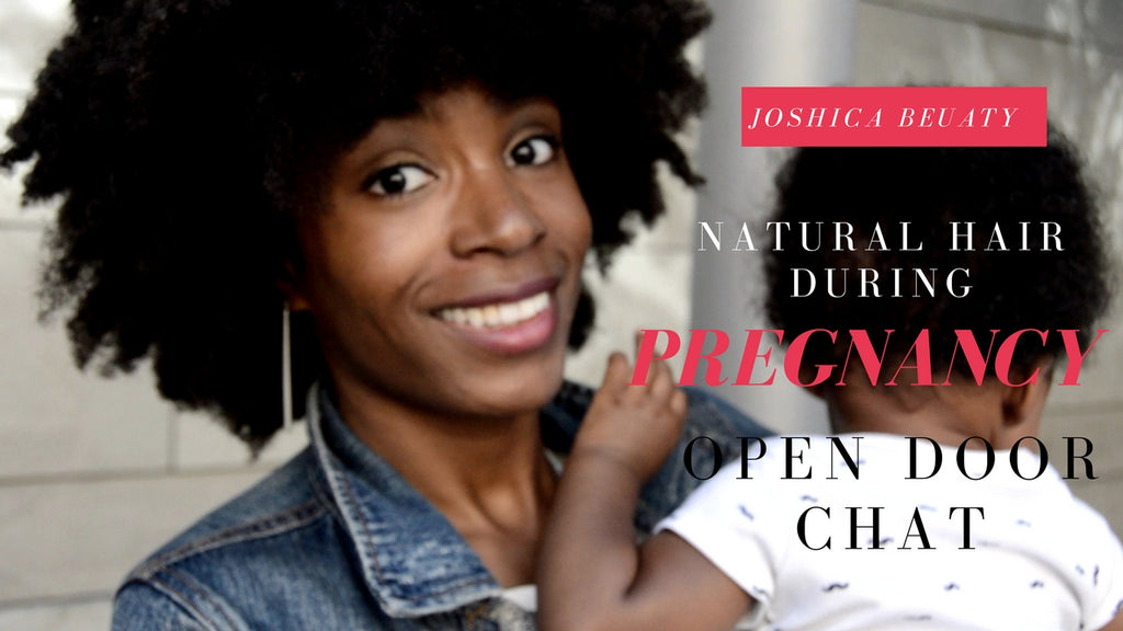 NEW! My Natural Hair Routine during my Pregnancy | Open Door Chat| JOSHICA BEAUTY