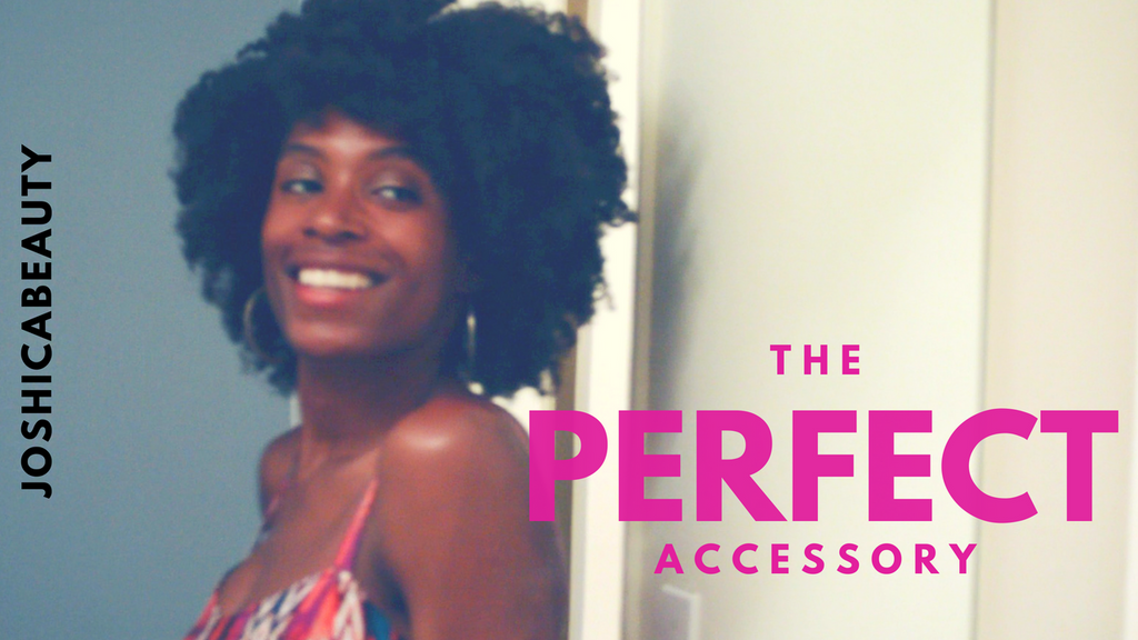 Fun Natural Hair Video| The Perfect Accessory | JOSHICA BEAUTY