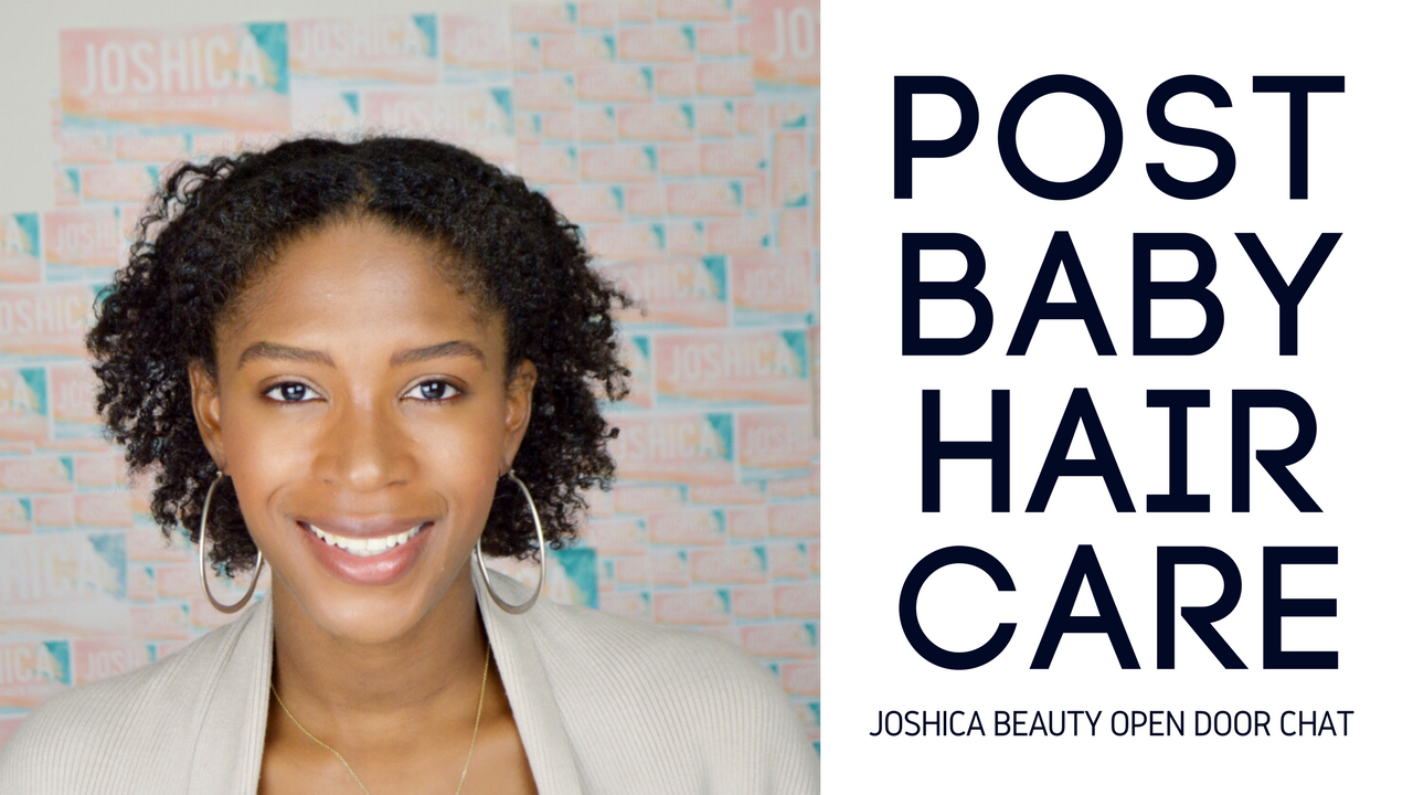 New Baby Girl! Post Baby Natural Hair Care | JOSHICA BEAUTY Open Door Chat