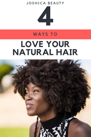 4 Ways to Love Your Natural Hair | How to love your curls