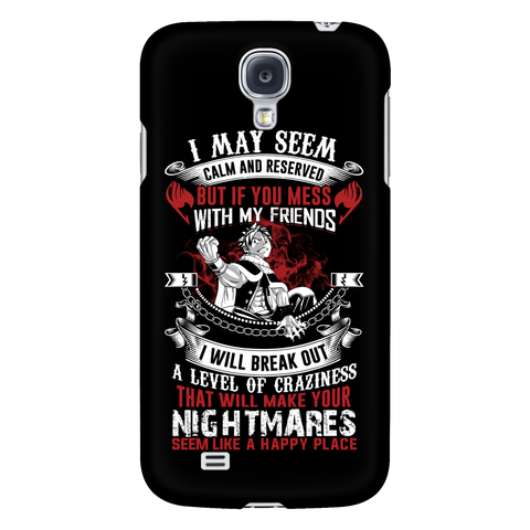 Fairy Tail - I may seem calm and reserved - Android Phone Case - TL01088AD