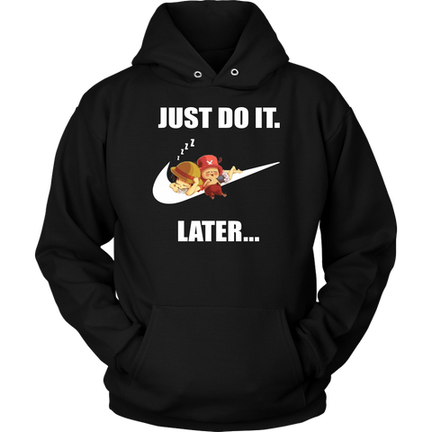 One Piece - Just do it later -Unisex Hoodie  - TL01644HO