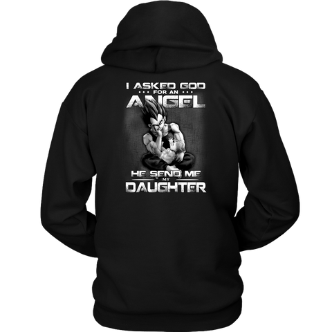 Super saiyan vegeta -  i asked god for an angel he sent me my daughter - Unisex Hoodie -TL01640HO
