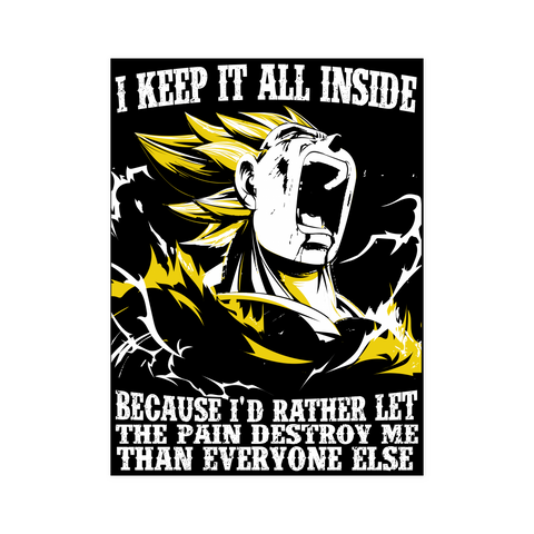 Super Saiyan Vegeta I Keep It All Inside Because I'd Rather Let The Pain Destroy Me - Poster 18x24 - TL01222PO