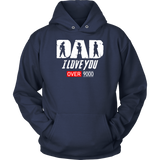 Super Saiyan Goku Vegeta Gohan Dad I Love You Over 9000 Unisex Hoodie - TL01707HO