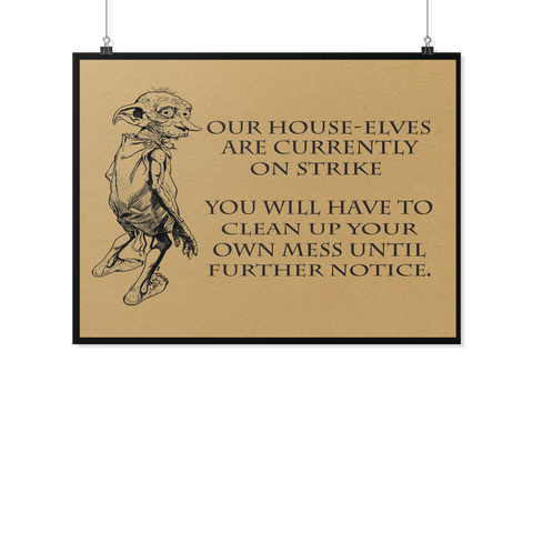 Harry Potter- Our house-elves are currently on strike -Poster 18x24 - TL01665PO