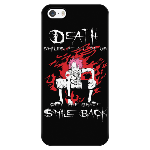 Fairy Tail - Death smiles at all of us only the brave smile back natsu - Iphone Phone Case - TL01121PC