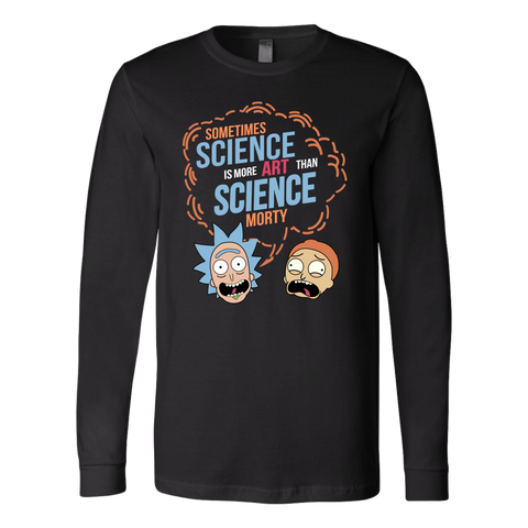 Rick And Morty - Sometimes science is more art than science morty - Unisex Long Sleeve T Shirt -  TL01382LS