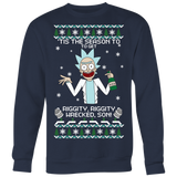 Rick And Morty - Tis the season to get riggity, riggity, wrecked, son! - Unisex Sweatshirt T Shirt-TL01395SW
