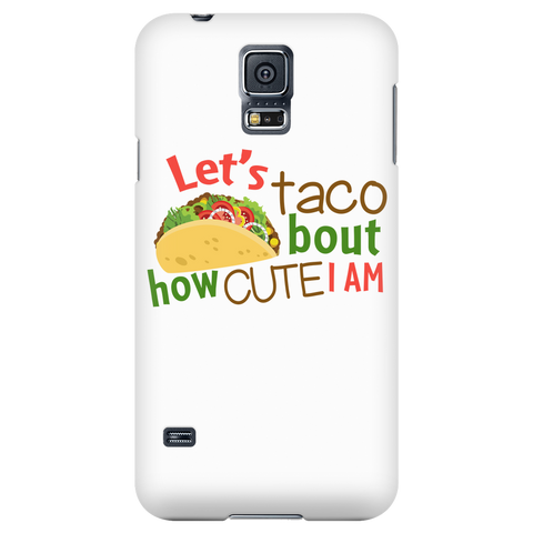 Taco - Let taco about how cute i am - Android Phone Case - TL01309AD
