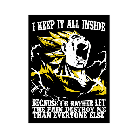 Super Saiyan Vegeta I Keep It All Inside Because I'd Rather Let The Pain Destroy Me - Poster  - TL01223PO