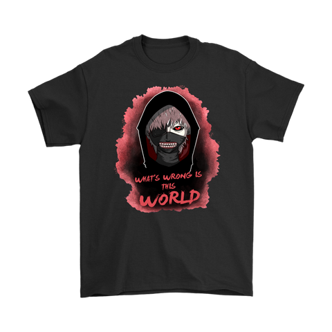 Tokyo Ghoul - Kaneki What's wrong is this world - Men Short Sleeve T Shirt - TL2004SS-5XL