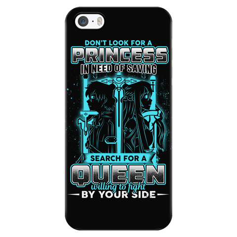 SAO - Don't look for a princess in need of saving search for a queen willing to fight by you side - Iphone Phone Case - TL01090PC