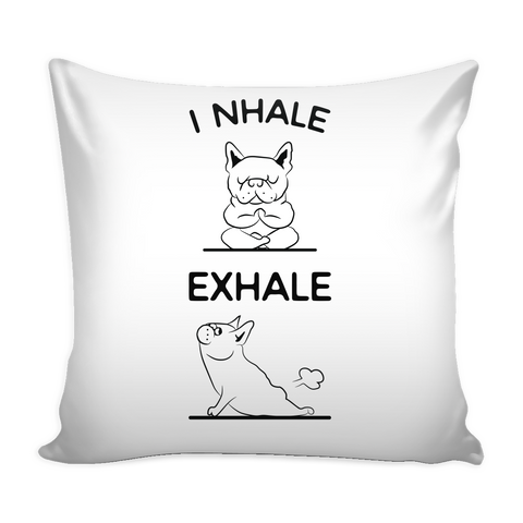 "Yoga - I Nhale exhale - Pillow Cover 16"" - TL00892PL"
