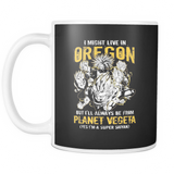 Super Saiyan I May Live in Oregon 11oz Coffee Mug - TL00098M1