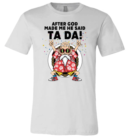 AFTER GOD MADE ME HE SAID TA DA SHIRT, DRAGON BALL SHIRT Men Short Sleeve T Shirt - SSID2020