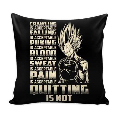 "Super Saiyan Majin Vegeta Pain Is Acceptable Quitting Is Not Pillow Cover 16""- TL00561PL"