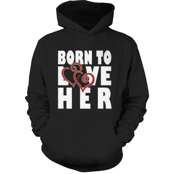 Couple Collection - LOVE HER !!! - Unisex Hoodie T Shirt - SSID2016