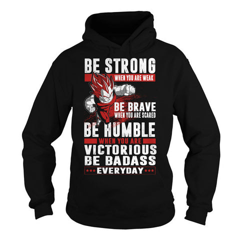 Super Saiyan - Be Strong be brave be humble -Unisex Hoodie  - SSID2016