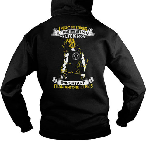 Super Saiyan - I might be strong but that doesnt mean my life is more -Unisex Hoodie  - SSID2016