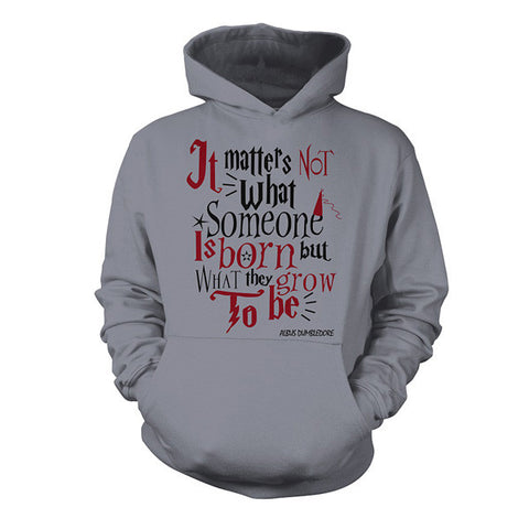 Harry Potter- it matters not what someone is born -Unisex Hoodie  - SSID2016