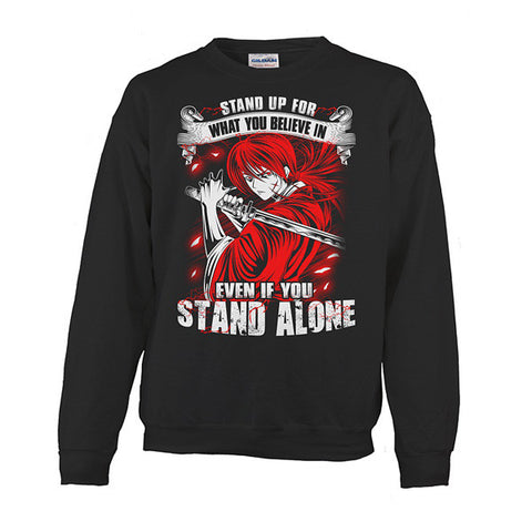 Rurouni Kenshin - Stand up for what you believe in - Unisex Sweatshirt - SSID2016
