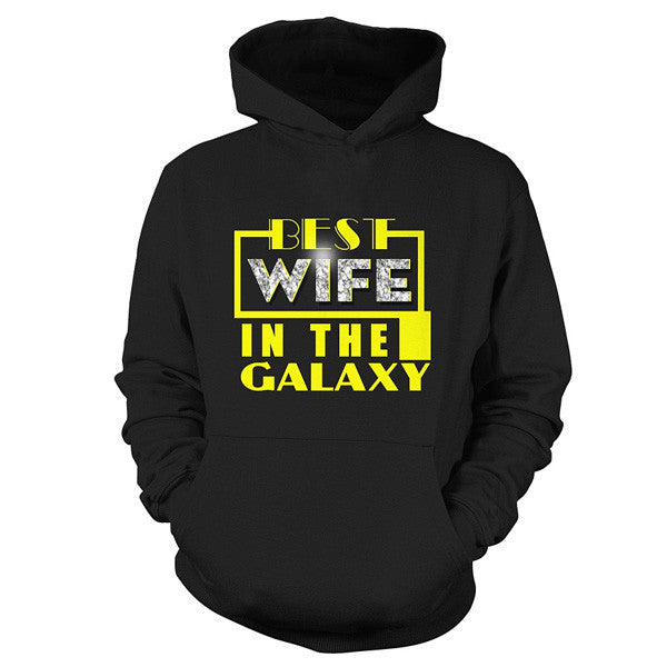 Couple Collection - Best wife in the Galaxy - Unisex Hoodie T Shirt - SSID2016