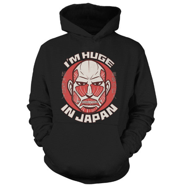 Attack on titan - I'm huge in japan - Unisex Hoodie T Shirt - SSID2016