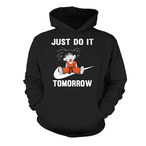 Super Saiyan - Just do it tomorrow -Unisex Hoodie  - SSID2016