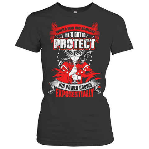 Inuyasha - When A Men Has Someone, He's Gotta Protect His Power Grows Expomentially - Woman Short Sleeve T Shirt - SSID2016