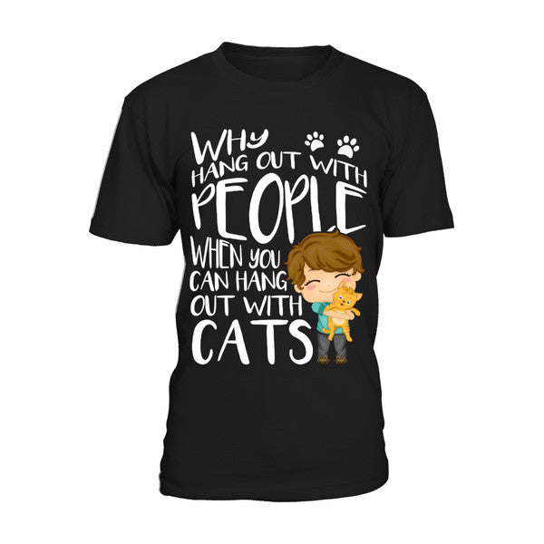 Cat - Why hang out with people when you hang out with cats -Men Short Sleeve T Shirt - SSID2016