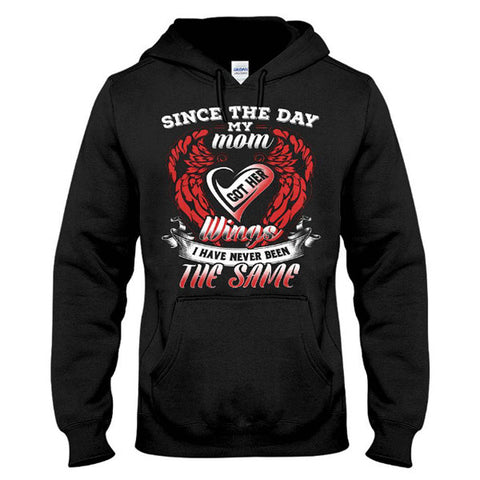Family Shirt - Since the day my mom got her wings - Unisex Hoodie  - SSID2016