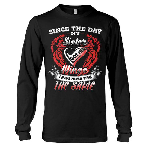 Family Shirt - Since the day my sister got her wings -Unisex Long Sleeve - SSID2016