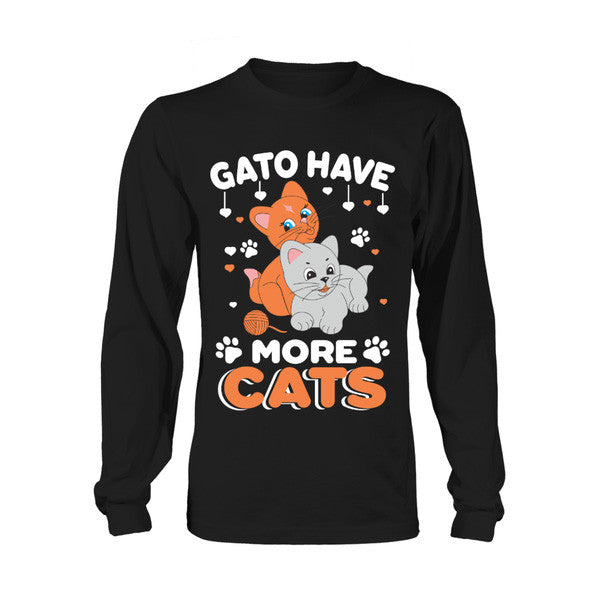 Cat - GATO HAVE MORE CATS -Unisex Long Sleeve - SSID2016
